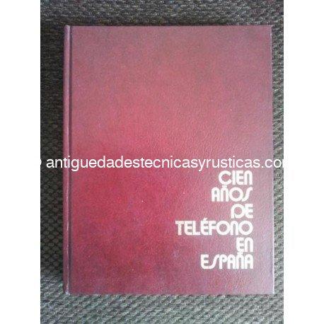 CIEN AÑOS DE TELEFONO EN ESPAÑA