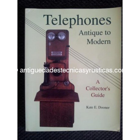 TELEPHONES ANTIQUE TO MODERN
